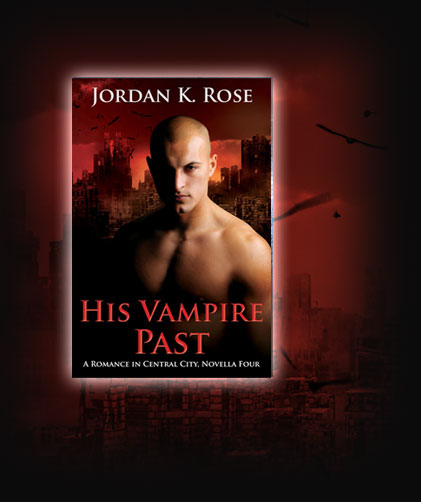 His Vampires Past by Jordan K. Rose